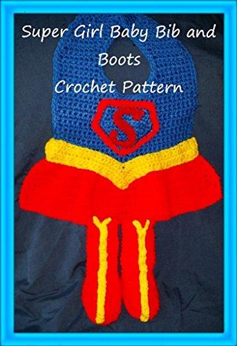 Super Girl Baby Bib and Bootie Crochet Pattern -
