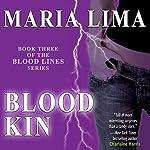 Blood Kin: Blood Lines, Book 3 | Maria Lima