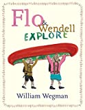 Flo and Wendell Explore, William Wegman, 0803739303