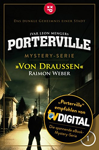 Porterville - Folge 01: Von draußen: Mystery-Serie (German Edition)