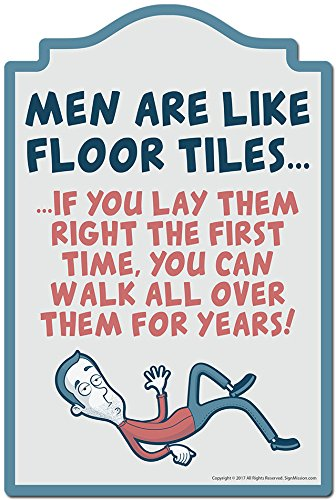 (SignMission Men are Like Floor Tiles Novelty Sign | Indoor/Outdoor | Funny Home Decor for Garages, Living Rooms, Bedroom, Offices Personalized)