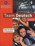Allemand 2e B1 Team Deutsch Lycée : Cahier d'activités et d'évaluations