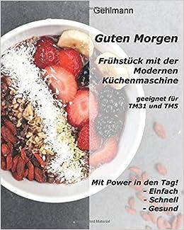 Guten Morgen Frühstück Mit Dem Thermomix German Edition