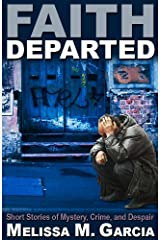 Faith Departed: Short Stories of Mystery, Crime, and Despair Kindle Edition