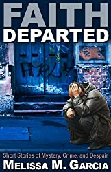 Faith Departed: Short Stories of Mystery, Crime, and Despair
