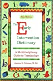 The Early Intervention Dictionary, Jeanine G. Coleman, 1890627631