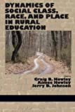 img - for Dynamics of Social Class: Race, and Place in Rural Education book / textbook / text book