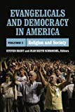 img - for Evangelicals and Democracy in America, Volume 1: Religion and Society book / textbook / text book