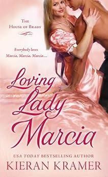 Loving Lady Marcia: The House of Brady (House of Brady series Book 1) by [Kramer, Kieran]