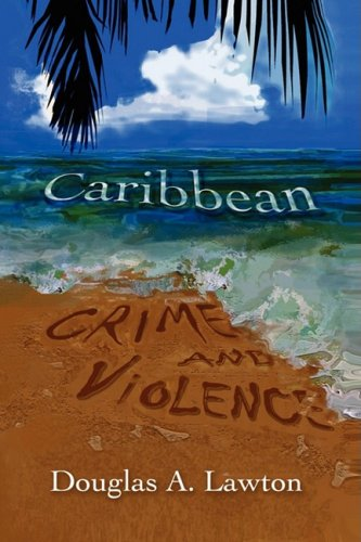Caribbean Crime and Violence