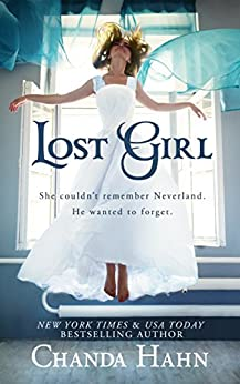 Lost Girl (The Neverwood Chronicles Book 1) by [Hahn, Chanda]