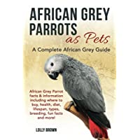 African Grey Parrots as Pets: African Grey Parrot facts & information including...