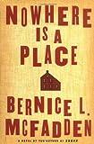Nowhere Is a Place, Bernice L. McFadden, 0525948759