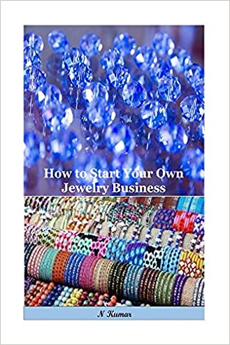 FREE How to Start Your Own Jewelry Business All that you have to