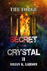 Secret of the Crystal II - The Forge (Time Travel Adventure)