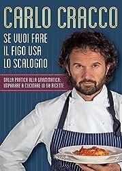 Se vuoi fare il figo usa lo scalogno: Dalla pratica alla grammatica: imparare a cucinare in 60 ricette