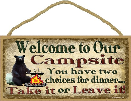 (Blackwater Trading Welcome To Campsite Two Choices for Dinner BLACK BEAR SIGN Camping RV)