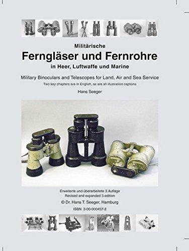 Militärische Ferngläser und Fernrohre in Heer, Luftwaffe und Marine/Military Binoculars and Telescopes for Land, Air and Sea Service