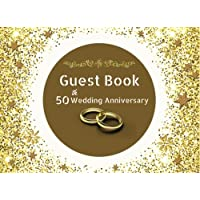 "Guest Book 50th Wedding Anniversary: Cute Ivory Guest Book,Celebration Message logbook For Visitors  Family and Friends To Write In Comments & Best Wishes With and Gift Log, Small 8.25"" x 6"", (Guests)  (Celebration Guestbook)."