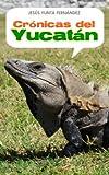 Crónicas del Yucatán