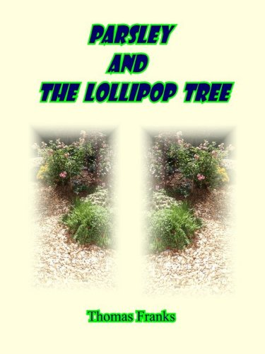 Parsley and the Lollipop Tree (Archies Garden Book 1)
