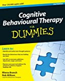 Cognitive Behavioural Therapy for Dummies, Rhena Branch and Rob Willson, 0470665416