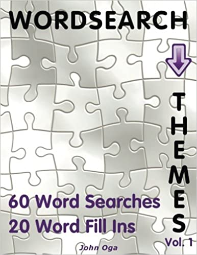 Wordsearch Themes: 60 Word Searches, 20 Word Fill Ins, Volume 1