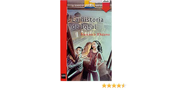 La historia de Iqbal (El Barco de Vapor Roja nº 157) eBook: D ...