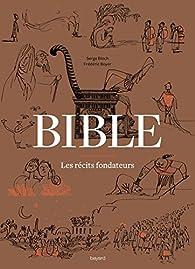 Bible - Les récits fondateurs par Frédéric Boyer