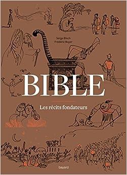 Bible - les récits fondateurs