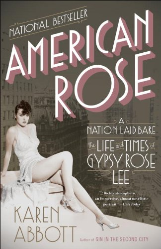 American Rose: A Nation Laid Bare: The Life and Times of Gypsy Rose Lee cover