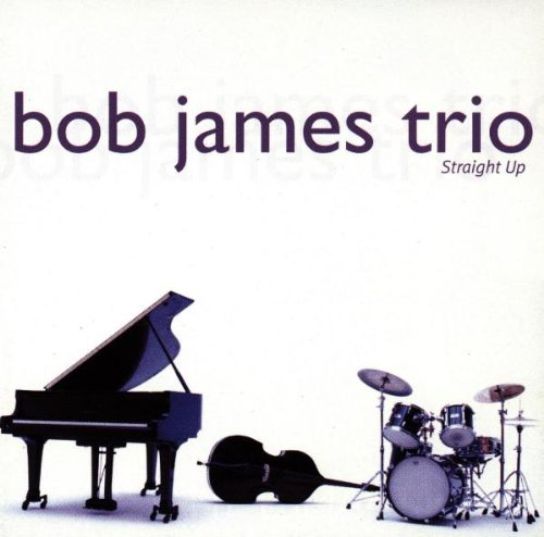 Bob James Trio - Straight Up
