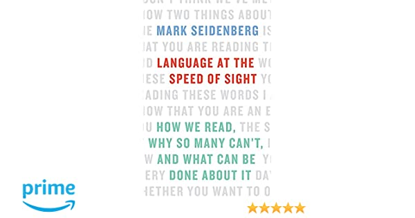 Why Are We Still Teaching Reading Wrong >> Language At The Speed Of Sight How We Read Why So Many Can T And