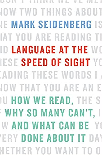 Why Are We Still Teaching Reading Wrong >> Amazon Com Language At The Speed Of Sight How We Read Why So Many