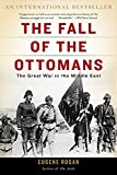 The Fall of the Ottomans: The Great War in the