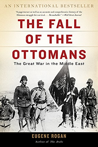 The Fall of the Ottomans: The Great War in the Middle East by Basic Books AZ