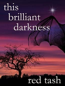 This Brilliant Darkness (Contemporary Dark Fantasy) by [Tash, Red, Tash, Leslea]