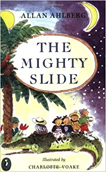The Mighty Slide: Stories in Verse: The Mighty Slide; Captain Jim; The Girl Who Doubled; A Pair of Sinners; The Scariest Yet (Puffin Books) by Allan Ahlberg (23-Nov-1989)
