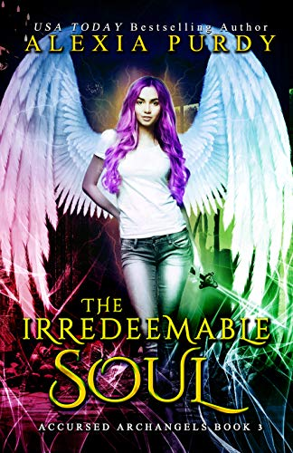 The Irredeemable Soul: A Dark Paranormal Reverse Harem Urban Fantasy (Accursed Archangels ()