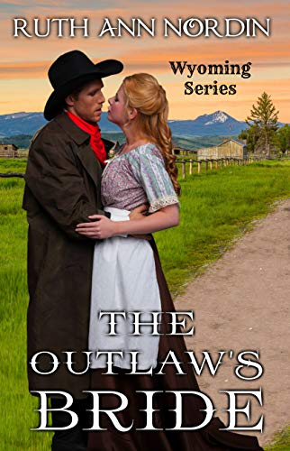The Outlaw's Bride (Wyoming Book 1) by [Nordin, Ruth Ann]