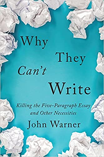 How To Write A Good Essay For High School Why They Cant Write Killing The Fiveparagraph Essay And Other  Necessities John Warner  Amazoncom Books Sample Of Synthesis Essay also Thesis In Essay Why They Cant Write Killing The Fiveparagraph Essay And Other  Essay Proposal Outline