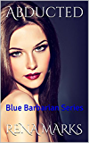 Abducted: Blue Barbarian Series (Blue Barbarians Book 1)
