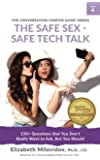 The Safe Sex - Safe Tech Talk: 150+ Questions that You Don't Really Want to Ask, But You Should (The Conversation Starter Guide Series) (Volume 4)