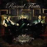 Unstoppable by Rascal Flatts (2009-04-07)