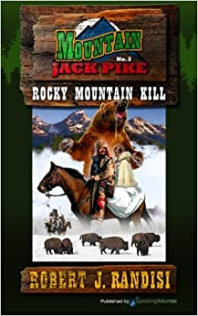 Rocky Mountain Kill: Montain Jack Pike: Volume 2