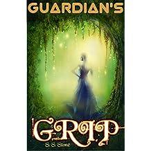 Fantasy: Guardian's Grip (Romantic Sci-Fi Fantasy Adventure)