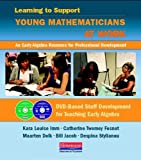 Learning to Support Young Mathematicians at Work, Catherine Fosnot and Maarten Dolk, 0325043639
