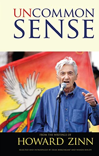 Uncommon Sense: From the Writings of Howard Zinn (Series in Critical Narrative)
