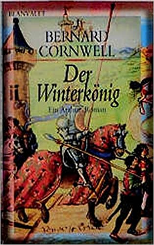 Der Winterkönig: Buch 1 (Die Artus-Chroniken) (German Edition)