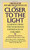Closer to the Light (Learning from the Near-Death Experiences of Children)